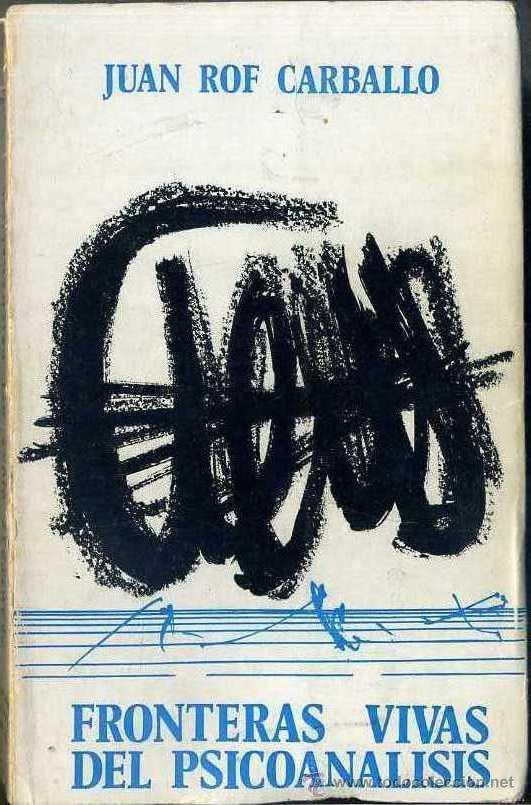 ROF CARVALLO : FRONTERAS VIVAS DEL PSICOANÁLISIS (KARPOS, 1975) (Libros de Segunda Mano - Pensamiento - Psicología)