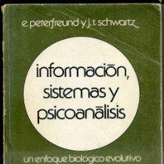 Libros de segunda mano: PETERFREUND / SCHWARTZ : INFORMACIÓN, SISTEMAS Y PSICOANALISIS (SIGLO XXI, 1976). Lote 44953338