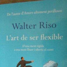 Libros de segunda mano: L´ART DE SER FLEXIBLE DE WALTER RISO (COLUMNA). Lote 45013913