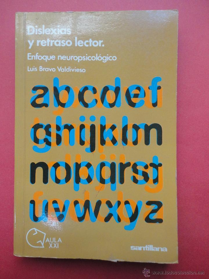 DISLEXIAS Y RETRASO LECTOR. ENFOQUE NEUROPSICOLÓGICO (Libros de Segunda Mano - Pensamiento - Psicología)