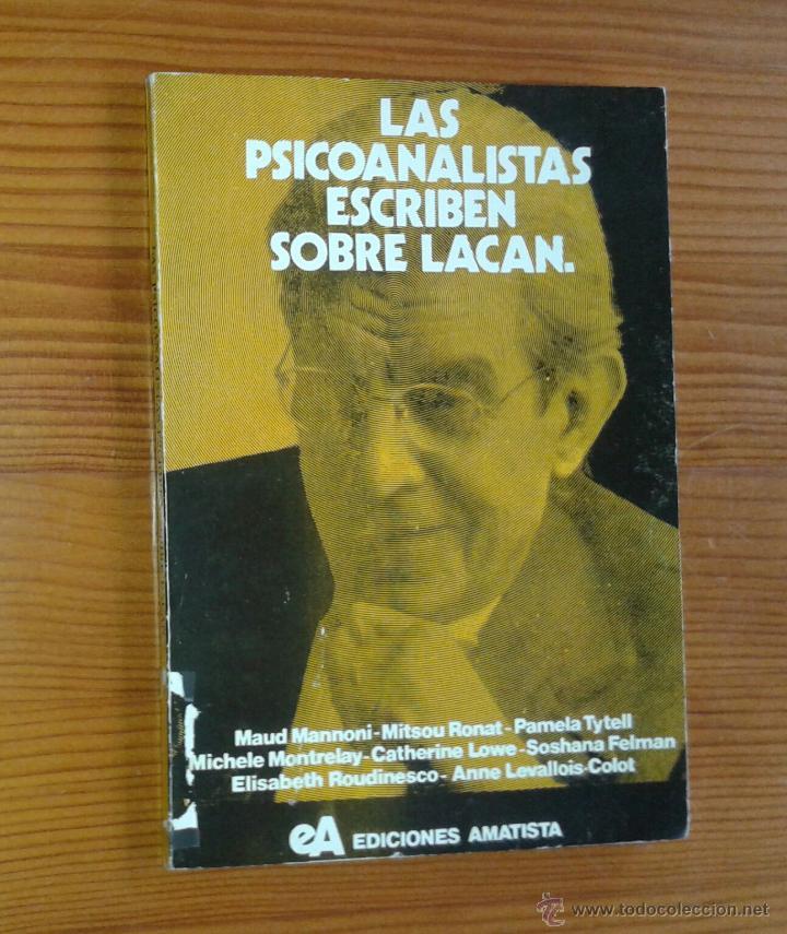 ELIZABETH ROUDINESCO Y OTROS - LOS PSICOANALISTAS ESCRIBEN SOBRE LACAN [JACQUES LACAN] (Libros de Segunda Mano - Pensamiento - Psicología)