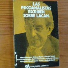 Libros de segunda mano: ELIZABETH ROUDINESCO Y OTROS - LOS PSICOANALISTAS ESCRIBEN SOBRE LACAN [JACQUES LACAN]. Lote 45072907