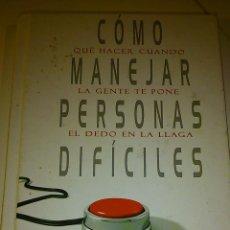 Libros de segunda mano: CÓMO MANEJAR PERSONAS DIFÍCILES: QUÉ HACER CUANDO LA GENTE TE PONE EL DEDO EN LA LLAGA (SPANISH EDIT. Lote 45112348