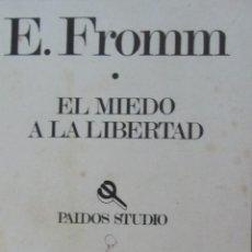 Libros de segunda mano: EL MIEDO A LA LIBERTAD DE E. FROMM (PAIDÓS). Lote 45156517