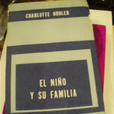 Libros de segunda mano: EL NIÑO Y SU FAMILIA (BUENOS AIRES, 1964)TÉCNICA DE EXPLORACIÓN FAMILIAR. Lote 45244535