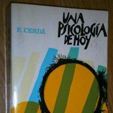 Libros de segunda mano: UNA PSICOLOGÍA DE HOY POR ENRIQUE CERDÁ DE ED. HERDER EN BARCELONA 1982 12ª EDICIÓN. Lote 45247469