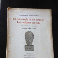 Libros de segunda mano: LA PSICOLOGIA DE LOS ARTISTAS. LAS ESTATUAS EN VIDA Y OTROS ENSAYOS INÉDITOS SANTIAGO RAMÓN Y CAJAL. Lote 45438749