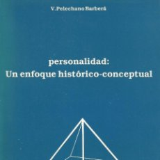 Libros de segunda mano: PERSONALIDAD: UN ENFOQUE HISTÓRICO-CONCEPTUAL -VICENTE PELECHANO BARBERA [PSICOLOGÍA]. Lote 45475349