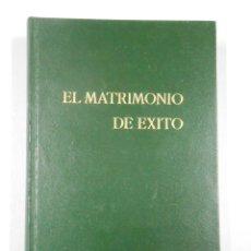 Libros de segunda mano: EL MATRIMONIO DE ÉXITO. LA AVENTURA MÁS MARAVILLOSA DE LA VIDA - ISERTE, SALVADOR. TDK206. Lote 45501369