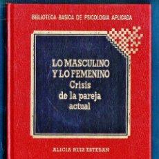 Libros de segunda mano: BIBLIOTECA BASICA PSICOLOGIA Nº 6 - LO MASCULINO Y LO FEMENINO - ALICIA RUIZ - ED. QUORUM. Lote 45507494