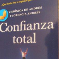 Libros de segunda mano: CONFIANZA TOTAL DE VERÓNICA DE ANDRÉS Y FLORENCIA ANDRÉS (ZENITH-PLANETA). Lote 45561250