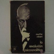 Libros de segunda mano: MARTHE ROBERT. LA REVOLUCIÓN PSICOANALÍTICA. ED. FONDO DE CULTURA ECONÓMICA. 1978. Lote 45914496