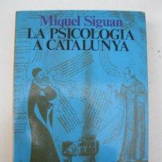 Libros de segunda mano: LA PSICOLOGIA A CATALUNYA - MIQUEL SIGUAN - LLIBRES A L'ABAST Nº 161 - EN CATALÁN - EDICIONS 62.. Lote 45928679