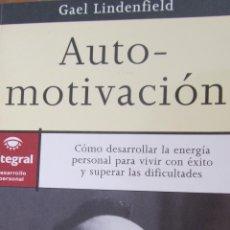 Libros de segunda mano: AUTOMOTIVACIÓN DE GAEL LINDENFIELD (RBA). Lote 46059063