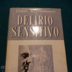 Libros de segunda mano: DELIRIO SENSITIVO PARANOIDE - LIBRO DEL DR. ERNST KRESTSCHMER - LABOR 1959 (VER ÍNDICE). Lote 106040158