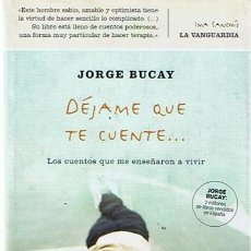 Libros de segunda mano: DÉJAME QUE TE CUENTE ... JORGE BUCAY . Lote 46105753