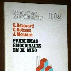 Libros de segunda mano: PROBLEMAS EMOCIONALES EN EL NIÑO POR GENOVARD, GOTZENS Y MONTANÉ DE ED. HERDER EN BARCELONA 1982. Lote 46116753