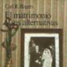 Libros de segunda mano: EL MATRIMONIO Y SUS ALTERNATIVAS. R. ROGERS, CARL. Lote 46524152