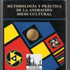 Libros de segunda mano: METODOLOGÍA Y PRACTICA DE LA ANIMACIÓN SOCIO CULTURAL EZEQUIEL ANDER-EGG - INSTITUTO DE CIENCIAS 9 €. Lote 46644865