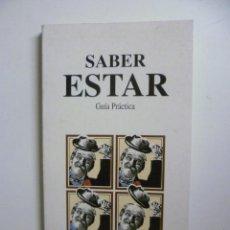 Libros de segunda mano: SABER ESTAR. GUIA PRACTICA . Lote 46706961