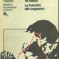 Libros de segunda mano: W. REICH : LA FUNCIÓN DEL ORGASMO (PAIDÓS, 1981). Lote 46754664