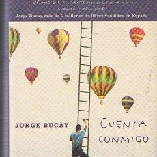 Libros de segunda mano: CUENTA CONMIGO JORGE BUCAY . Lote 46757757