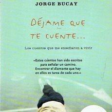 Libros de segunda mano: DÉJAME QUE TE CUENTE ... JORGE BUCAY . Lote 46757822