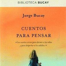Libros de segunda mano: CUENTOS PARA PENSAR JORGE BUCAY . Lote 46987890