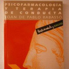 Libros de segunda mano: PSICOFARMACOLOGIA Y TERAPIA DE CONDUCTA JOAN DE PABLO RABASSO FUNDACION UNIVERSIDAD EMPRESA 1996. Lote 47000446