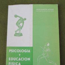 Libros de segunda mano: PSICOLOGIA Y EDUCACION FISICA. TOLEDO : 1967.. Lote 47256419