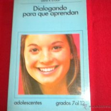 Libros de segunda mano: DIALOGANDO PARA QUE APRENDAN. Lote 47429864