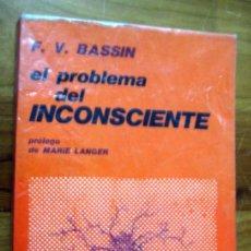 Libros de segunda mano: EL PROBLEMA DEL INCONSCIENTE - F.V. BASSIN. Lote 47463044