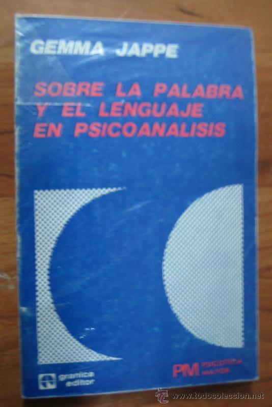 SOBRE LA PALABRA Y EL LENGUAJE EN PSICOANALISIS - GEMMA JAPPE (Libros de Segunda Mano - Pensamiento - Psicología)