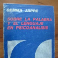 Libros de segunda mano: SOBRE LA PALABRA Y EL LENGUAJE EN PSICOANALISIS - GEMMA JAPPE. Lote 47463078