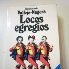 Libros de segunda mano: LOCOS EGREGIOS, DE JUAN ANTONIO VALLEJO-NÁJERA. Lote 47479492