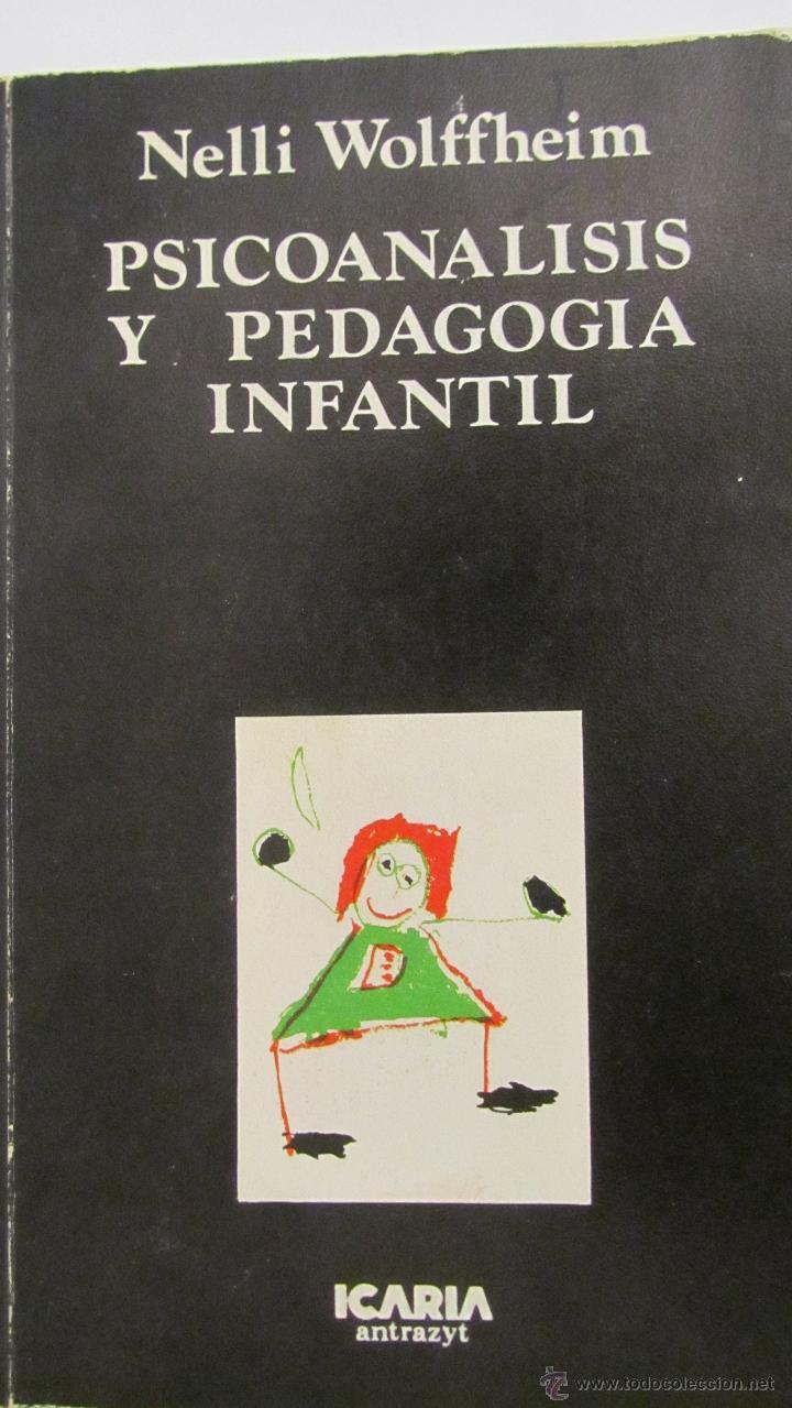 PSICOANÁLISIS Y PEDAGOGIA INFANTIL DE NELLI WOLFFHEIM (ICARIA) (Libros de Segunda Mano - Pensamiento - Psicología)