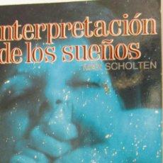 Libros de segunda mano: INTERPRETACIÓN DE LOS SUEÑOS DE MAX SCHOLTEN (DALMAU SOCIAS). Lote 47511435