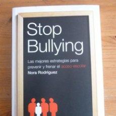 Libros de segunda mano: STOP BULLYING. TECNICAS FRENAR Y PREVENIR ACOSO ESCOLAR.NORA RODRIGUEZ. RBA. 2006 212 PAG. Lote 47637394