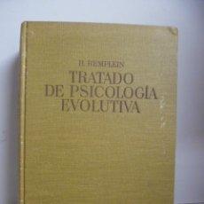 Libros de segunda mano: TRATADO DE PSICOLOGIA EVOLUTIVA - H REMPLEIN - 1968 - EDITORIAL LABOR. Lote 47638302