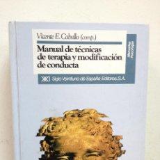 Libros de segunda mano: MANUAL DE TÉCNICAS DE TERAPIA Y MODIFICACIÓN DE CONDUCTA. Lote 47712938