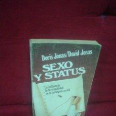 Libros de segunda mano: DORIS JONAS, DAVID JONAS: SEXO Y STATUS, LA INFLUENCIA DE LA SEXUALIDAD EN LA JERARQUÍA SOCIAL. Lote 47734032