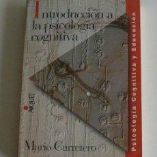 Libros de segunda mano: MARIO CARRETERO. INTRODUCCIÓN A LA PSICOLOGÍA COGNITIVA. RM68288. . Lote 47988441