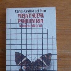 Libros de segunda mano: VIEJA Y NUEVA PSIQUIATRIA. CARLOS CASTILLO DEL PINO. ALIANZA ED. 1978 252 PAG. Lote 48104741