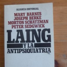 Libros de segunda mano: LAING Y LA ANTIPSIQUIATRIA. BARNES, BERKE, SCHATZMAN Y SEDGWIKC. ALIANZA ED. 1971 278 PAG. Lote 48104897