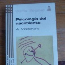 Libros de segunda mano: PSICOLOGIA DEL NACIMIENTO. A. MACFARLANE. ED. MORATA 1985 167 PAG. Lote 48219108