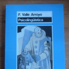 Libros de segunda mano: PSICOLINGUSTICA. F. VALLE ARROYO. ED. MORATA 1991 228 PAG. Lote 48220802