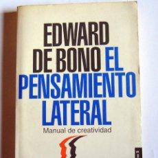 Libros de segunda mano: EL PENSAMIENTO LATERAL - MANUAL DE CREATIVIDAD - EDWARD DE BONO. Lote 48444080