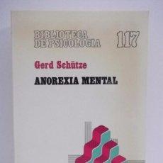 Libros de segunda mano: SCHÜTZE, GERD: ANOREXIA MENTAL (HERDER) (CB). Lote 48449280