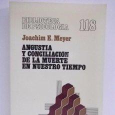 Libros de segunda mano: MEYER, JOACHIM E.: ANGUSTIA Y CONCILIACIÓN DE LA MUERTE EN NUESTRO TIEMPO (HERDER) (CB). Lote 48449449