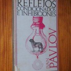 Libros de segunda mano: IVAN PAVLOV - REFLEJOS CONDICIONADOS E INHIBICIONES - PENÍNSULA, 1972. Lote 48535072